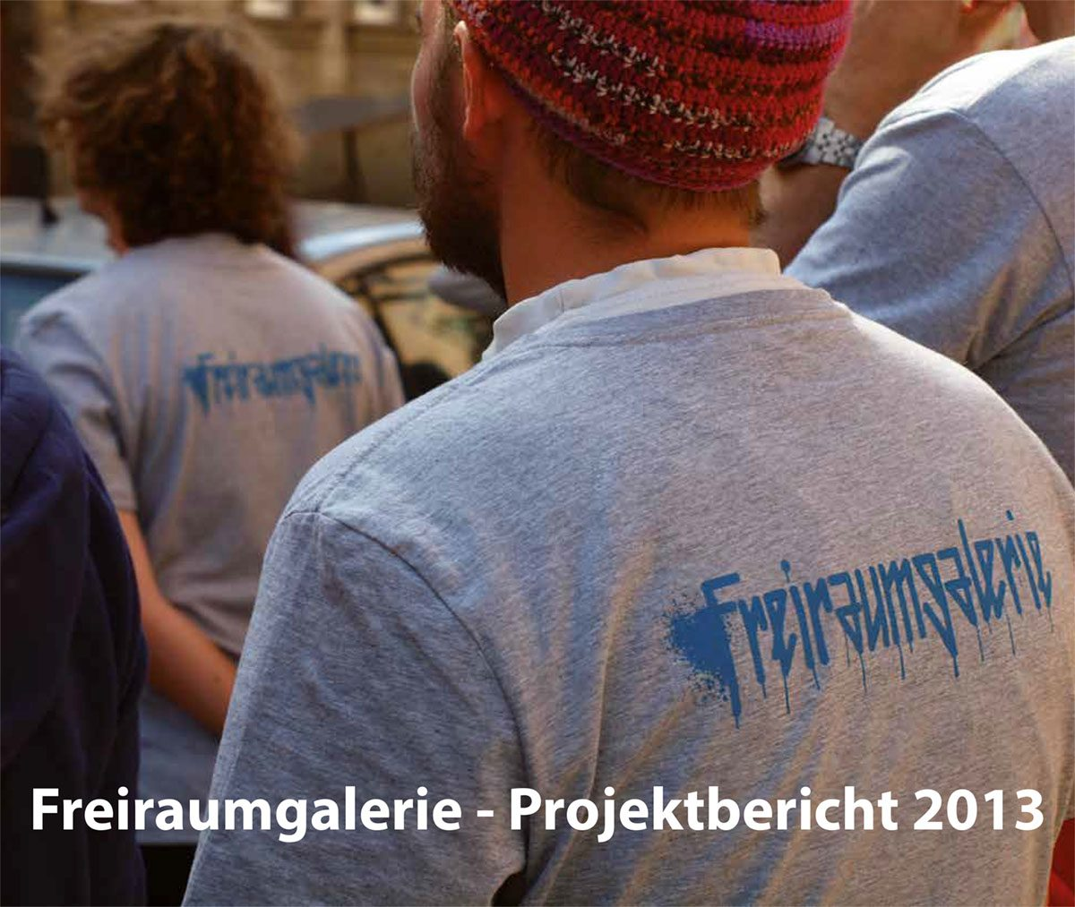 Projektbericht Freiraumgalerie 2013 Teaser 1200x1013